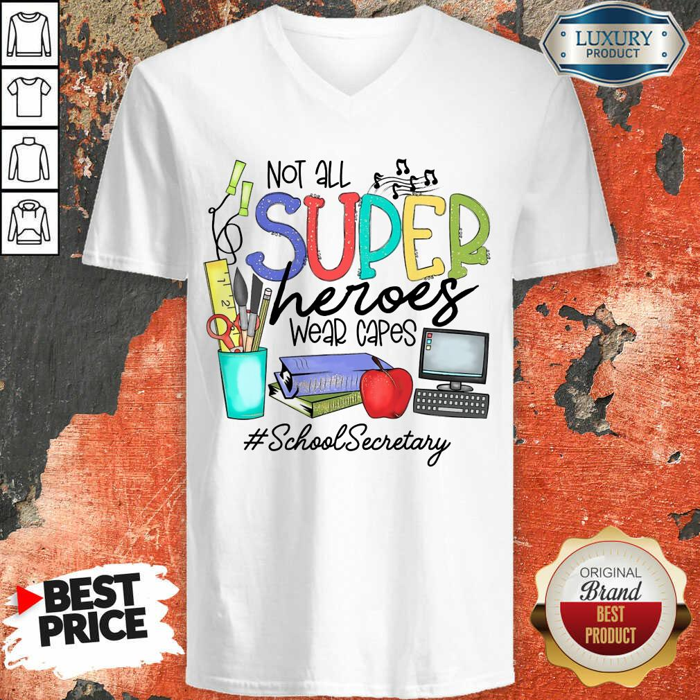 Awesome Not All Superheroes Wear Capes School Secretary V-Neck