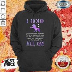 Excellent Horse I Rode All Day Hoodie