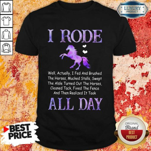 Excellent Horse I Rode All Day Shirt