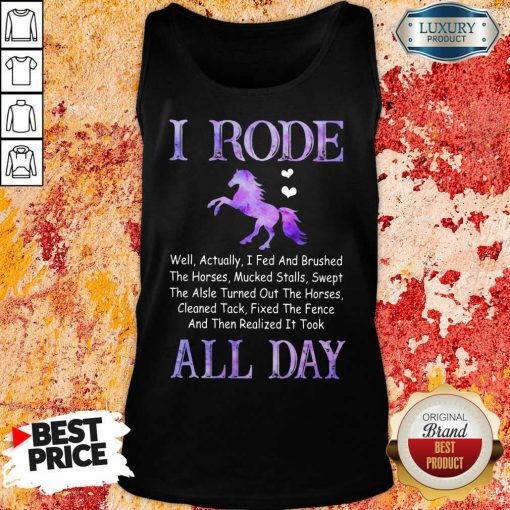 Excellent Horse I Rode All Day Tank Top