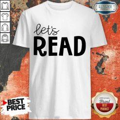 Excellent Librarian Lets Read Shirt
