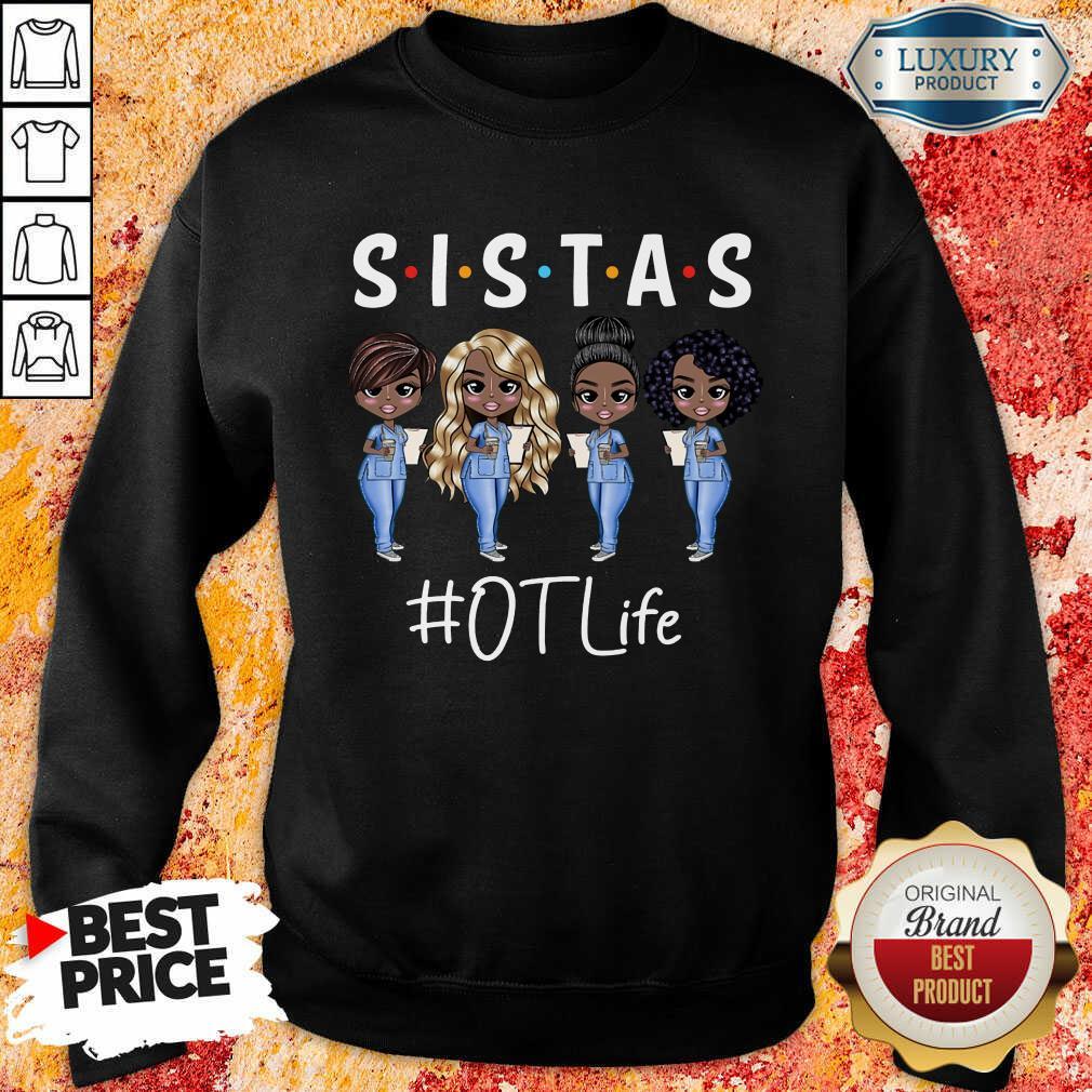 Funny Sistas Occupational Therapist Life Sweatshirt