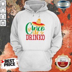 Good Cinco De Drinko Hoodie