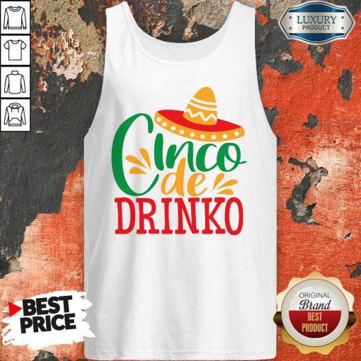 Good Cinco De Drinko Tank Top