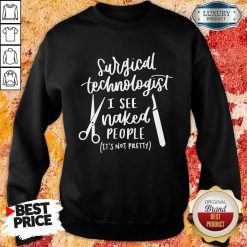 Happy Cutlery Surgical Technologist I See Naked People Sweatshirt