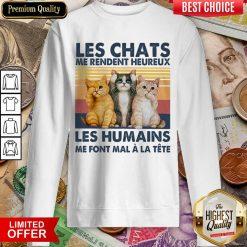 Nice Cat Les Chats Me Rendent Heureux Les Humains Sweatshirt