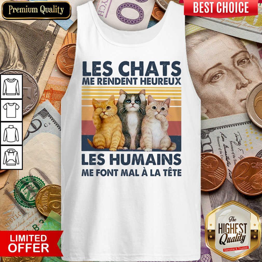 Nice Cat Les Chats Me Rendent Heureux Les Humains Tank Top