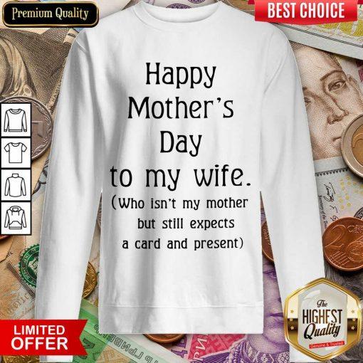 Original Happy Mother's Day To My Wife Sweatshirt