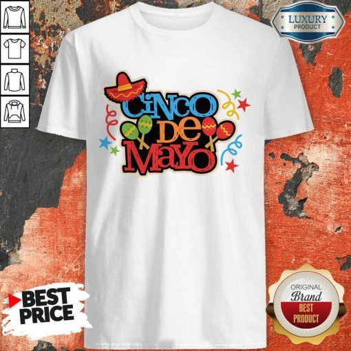 Perfect Mexico Cinco De Mayo Shirt