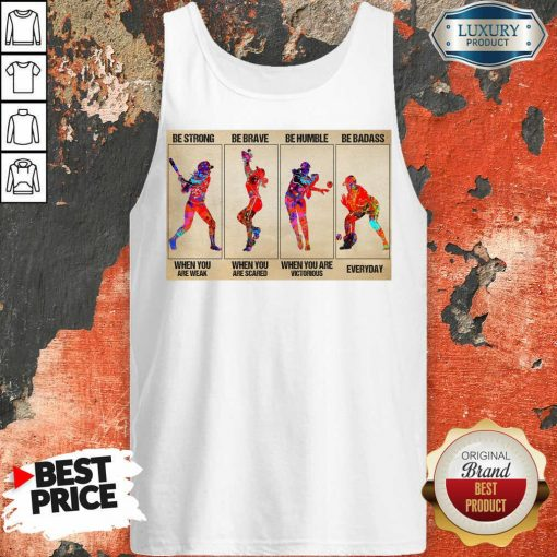 Premium Baseball Be Strong When You Are Weak Horizontal Poster Tank Top