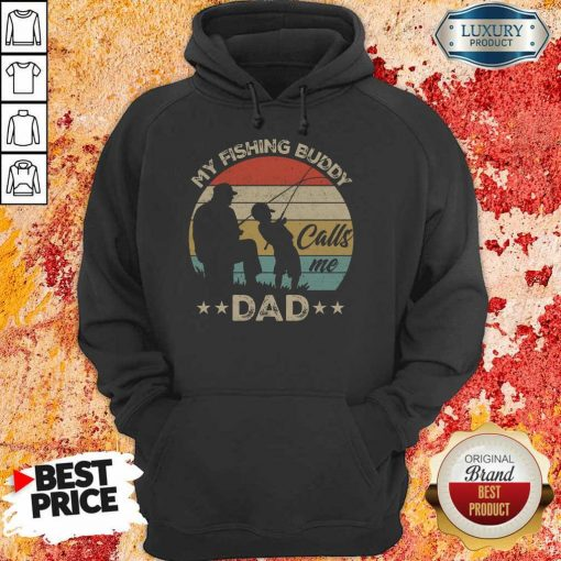 Pretty My Fishing Buddy Calls Me Dad Hoodie