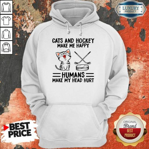 Top Cats And Hockey Make Me Happy Humans Make My Head Hurt Hoodie