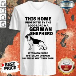 Top Poster This Home Protected By The Good Lord And A German Shepherd V-neck