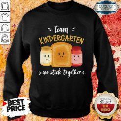 Top We Stick Together Sandwich Team Kindergarten Sweatshirt