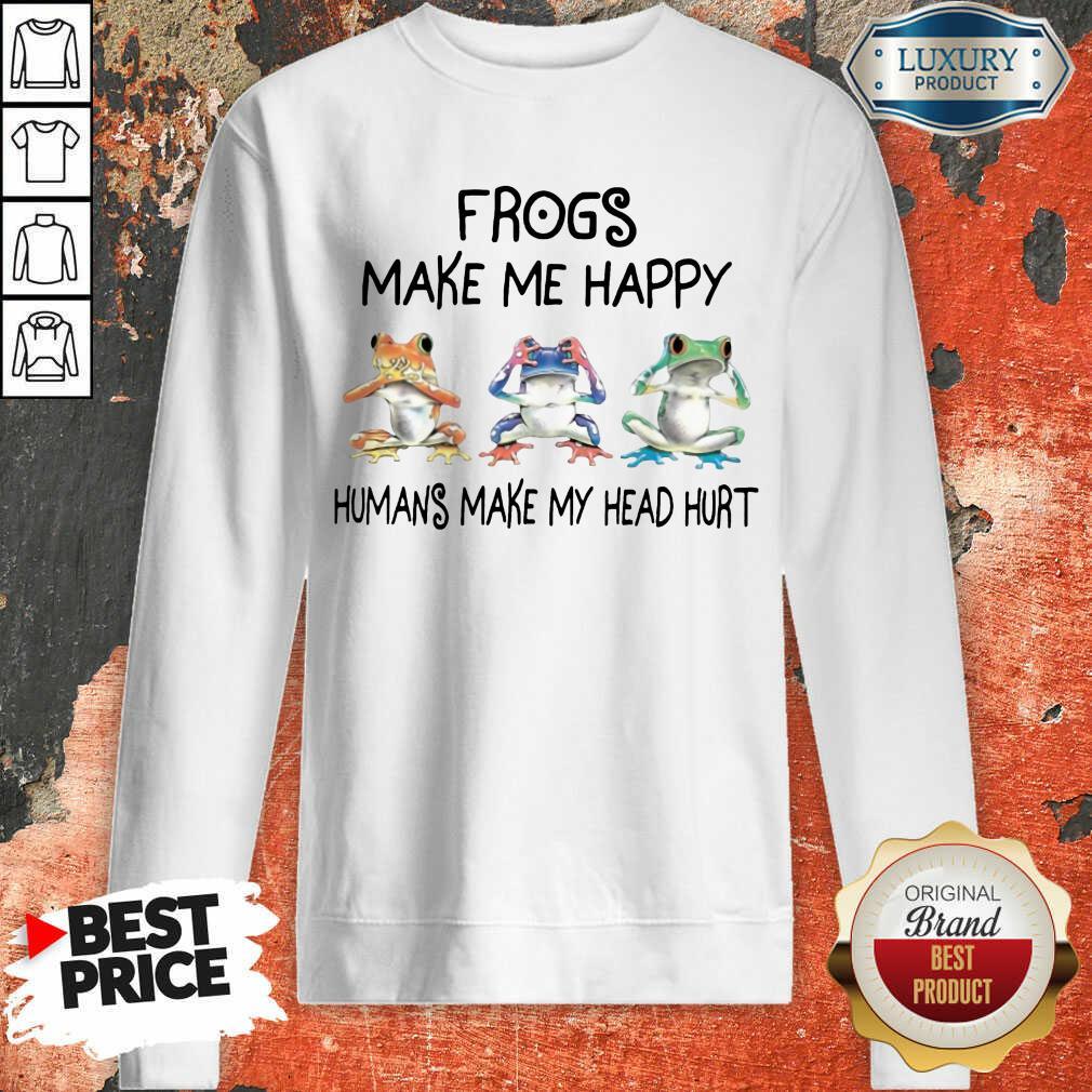 Frogs Make Me Happy Sweatshirt