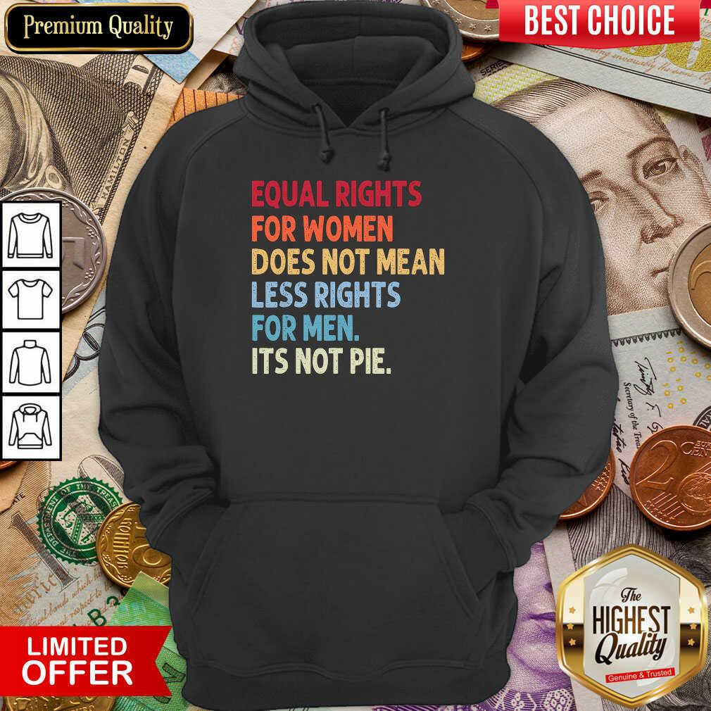 Hot Equal Rights For Others It'S Not Pie Hoodie