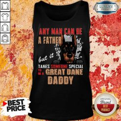 Hot Great Dane Any Man Can Be A Father Tank Top
