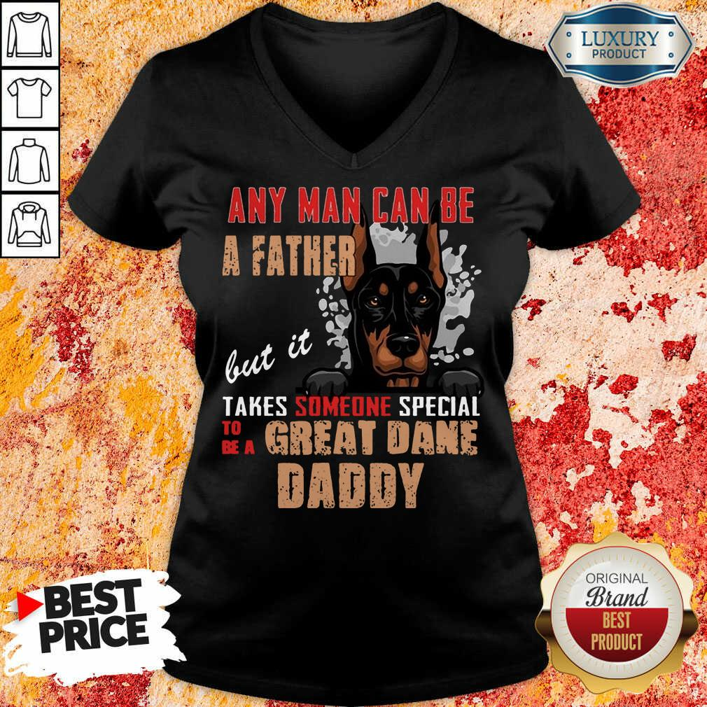 Hot Great Dane Any Man Can Be A Father V-neck