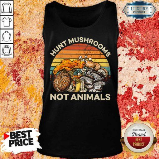 Hot Hunt Mushrooms Not Animals Tank Top