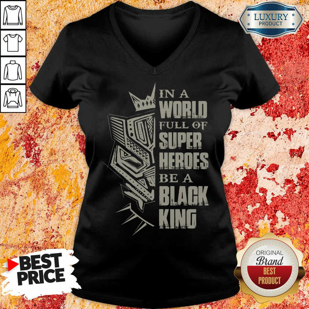 Hot In A World Full Of Super Heroes Be A Black King V-neck