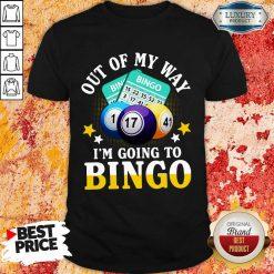 Hot Out Of My Way Im Going To Bingo Shirt