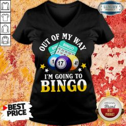 Hot Out Of My Way Im Going To Bingo V-neck