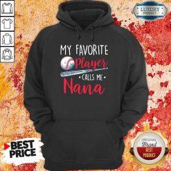 Top My Favorite Player Calls Me Nana Hoodie