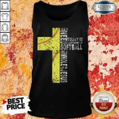 Vip All I Need Today Is A little Bit Of Softball Apparel Tank Top
