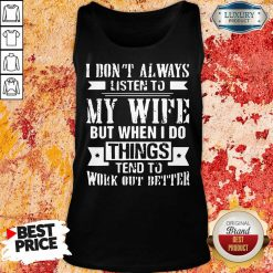 Vip I Don't Alway Listen To My Wife Tank Top