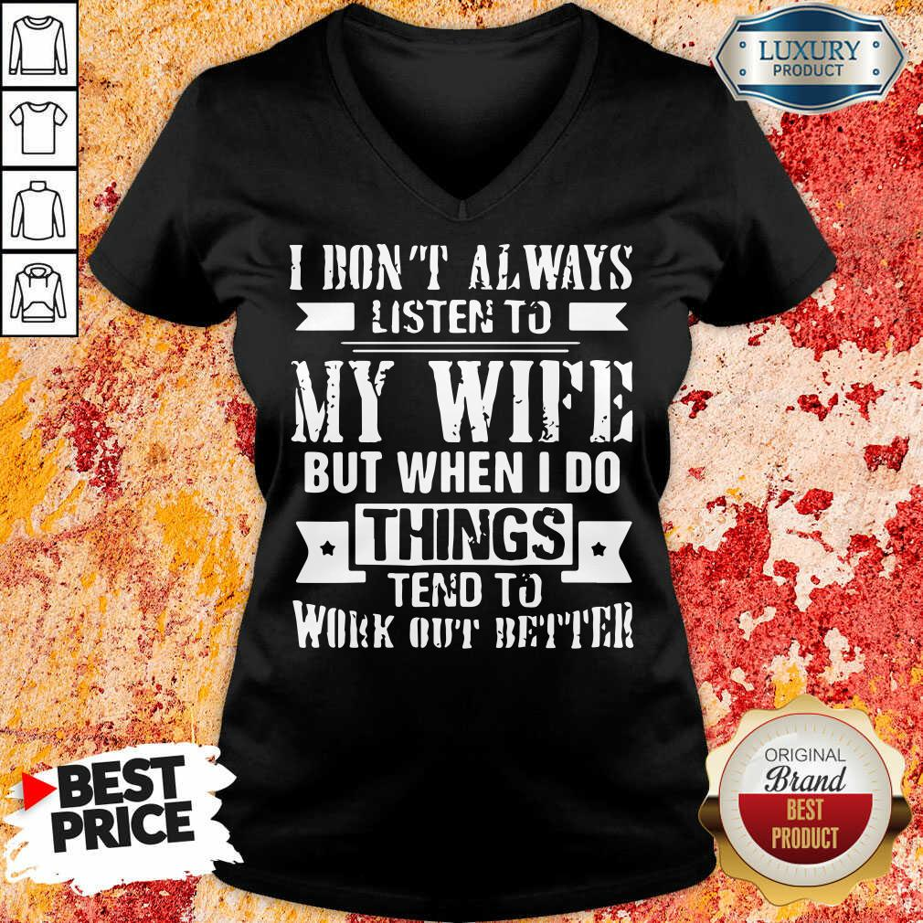 Vip I Don't Alway Listen To My Wife V-neck