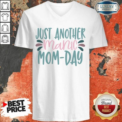 Vip Just Another Manic Mom Day V-neck