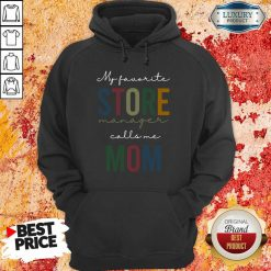 Vip My Favorite Store Manager Calls Me Mom Hoodie