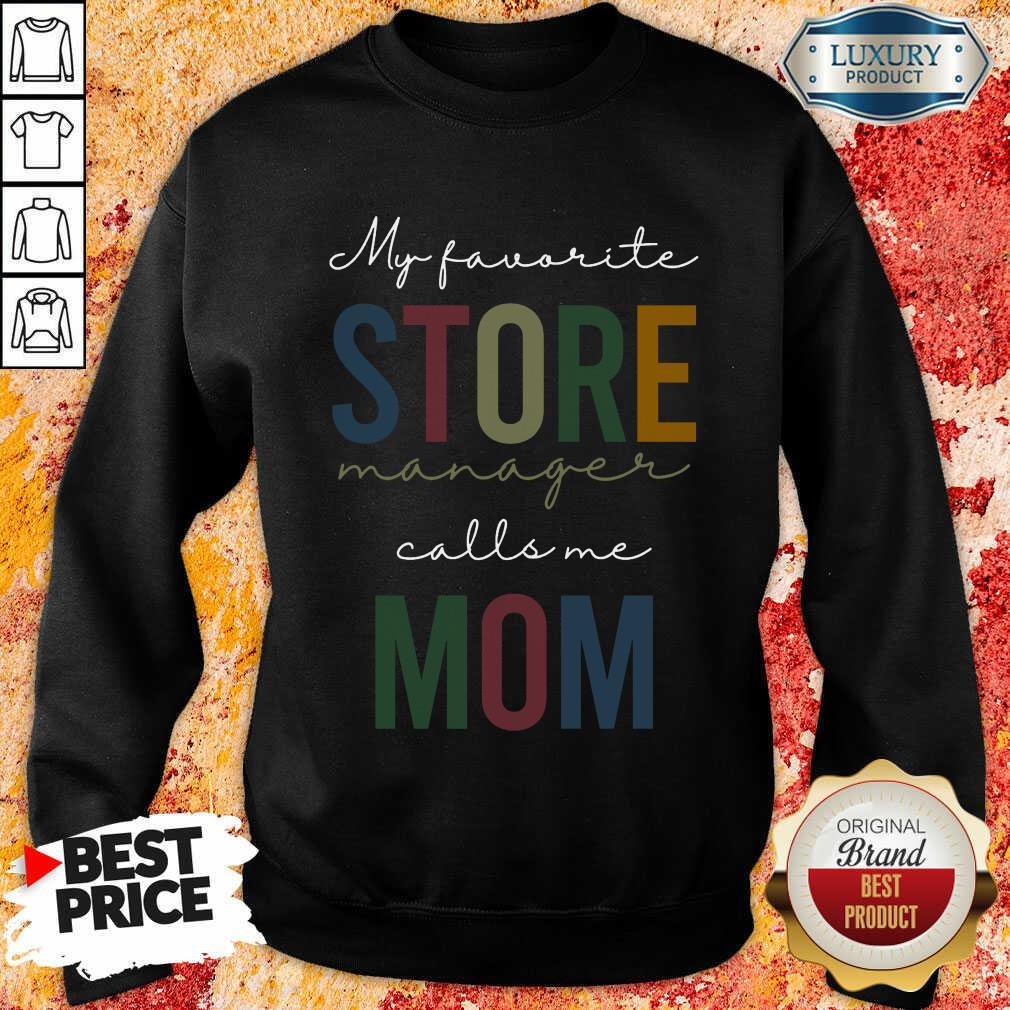 Vip My Favorite Store Manager Calls Me Mom Sweatshirt