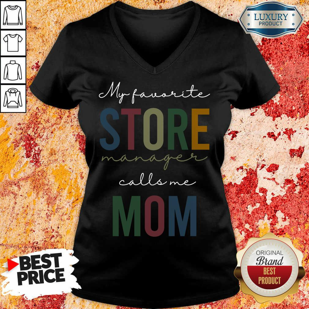 Vip My Favorite Store Manager Calls Me Mom V-neck