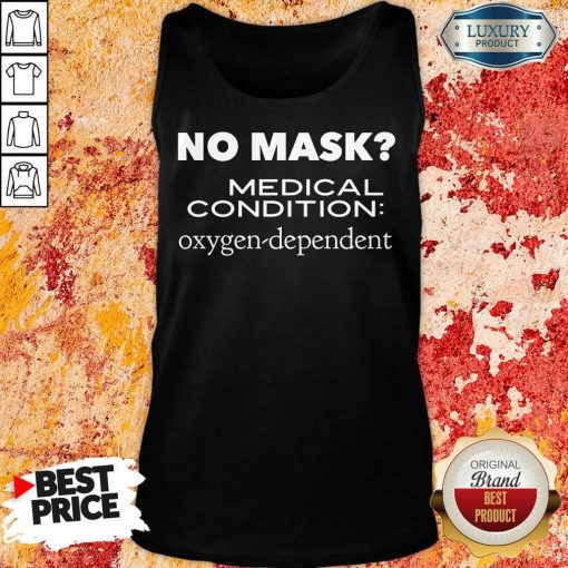 Vip No Mask Medical Condition Oxygen Dependent Tank Top