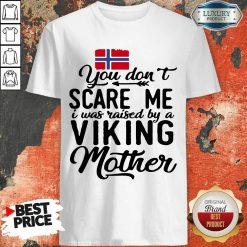 Vip Norwegian Flag Scare Me Viking Mother Shirt