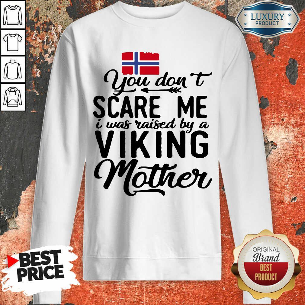 Vip Norwegian Flag Scare Me Viking Mother Sweatshirt