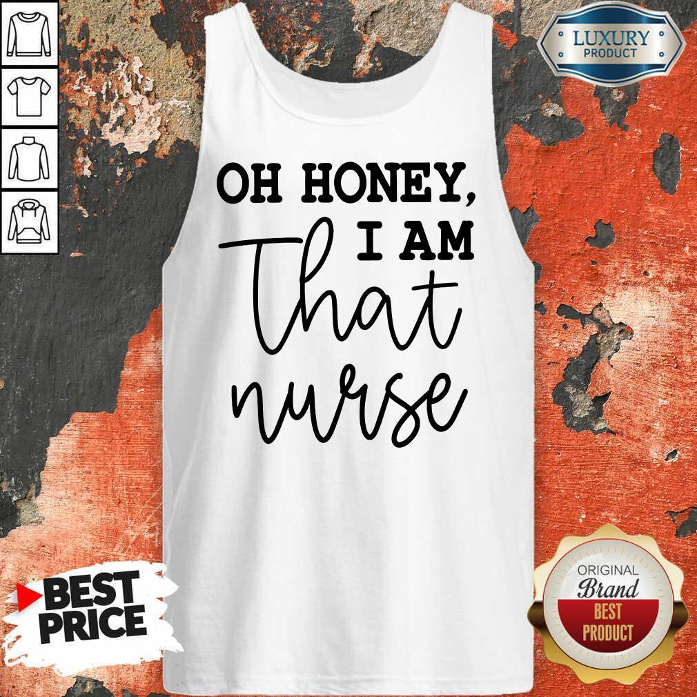 Vip Oh Honey I Am That Nurse Tank Top