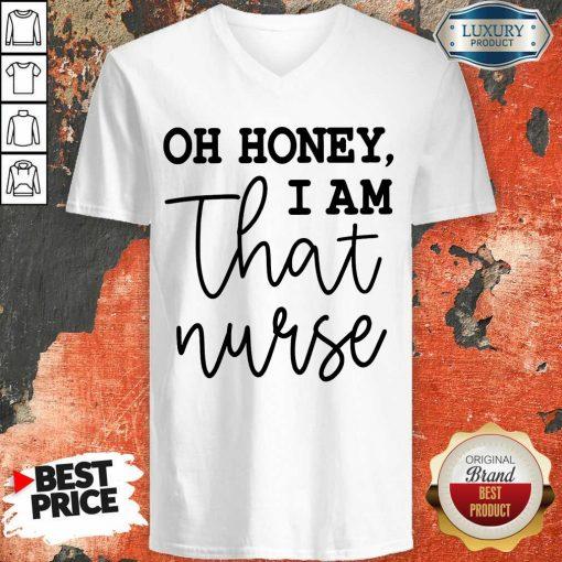 Vip Oh Honey I Am That Nurse V-neck