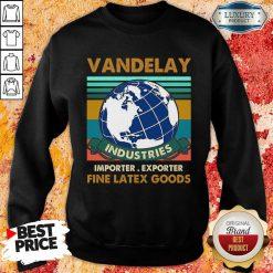 Vip Vandelay Importer Exporter Fine Latex Goods Sweatshirt